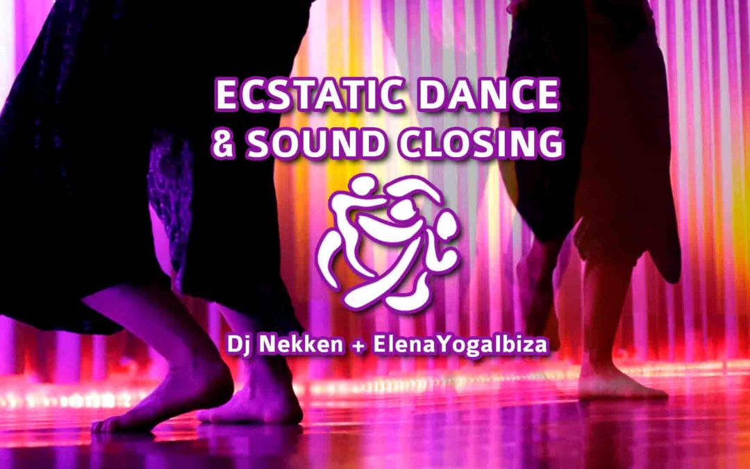 Ecstatic Dance & Sound Closing | IBIZA | 15 marzo 2018
