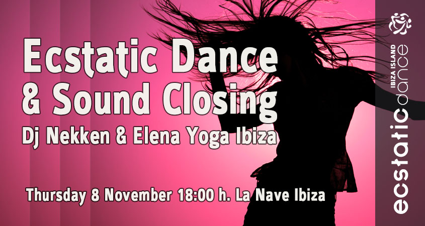 Ecstatic Dance & Sound Closing | Dj Nekken & Elena | 8 nov
