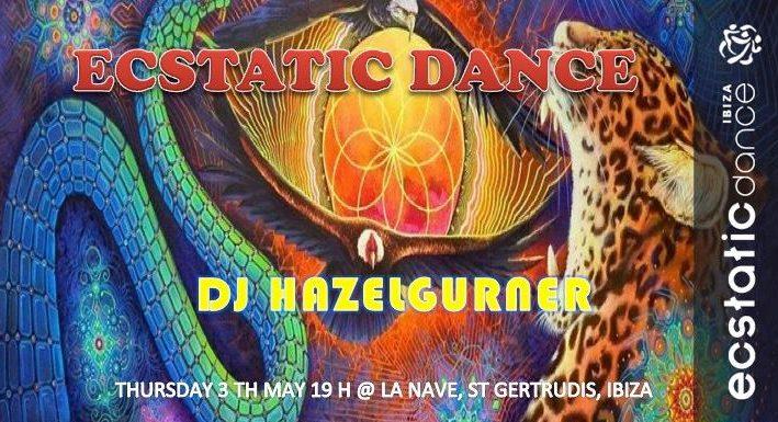 Ecstatic Dance | Dj Hazelgurner | Jueves 3 mayo | La Nave Ibiza