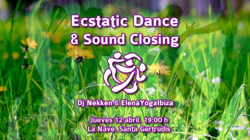Ecstatic Dance & Sound Closing | IBIZA | 12 abril 2018