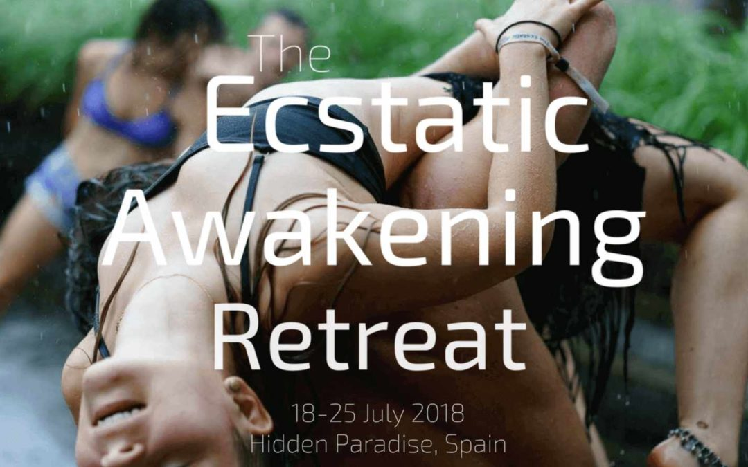 The  Ecstatic Awakening Retreat |18-25 July 2018 | Hidden Paradise, Spain