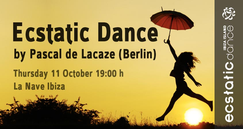 Ecstatic Dance | Pascal de Lacaze | 11 oct | La Nave Ibiza